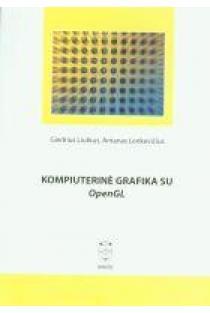Kompiuterinė grafika su OpenGL | Giedrius Liutkus, Antanas Lenkevičius