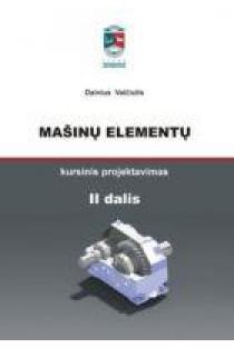 Mašinų elementų kursinis projektavimas, II d.   Dainius Vaičiulis