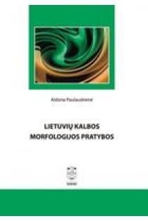 Lietuvių kalbos morfologijos pratybos | Aldona Paulauskienė