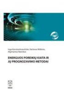 Energijos poreikių kaita ir jų prognozavimo metodai | Inga Konstantinavičiūtė, Vaclovas Miškinis, Algimantas Navickas