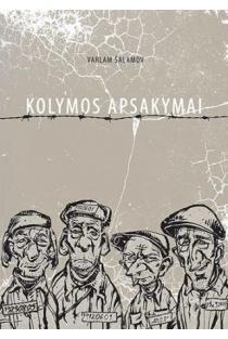 Kolymos apsakymai | Varlam Šalamov