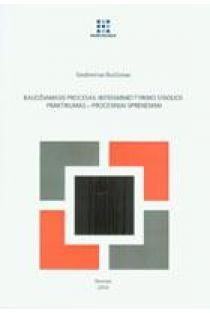 Baudžiamasis procesas: ikiteisminio tyrimo stadijos praktikumas - procesiniai sprendimai   Gediminas Bučiūnas