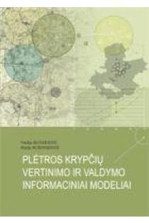 Plėtros krypčių vertinimo ir valdymo informaciniai modeliai   Vitalija Rudzkienė, Marija Burinskienė