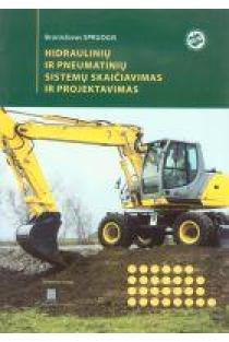Hidraulinių ir pneumatinių sistemų skaičiavimas ir projektavimas | B. Spruogis
