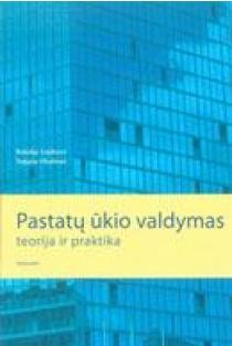 Pastatų ūkio valdymas: teorija ir praktika | Natalija Lepkova, Tatjana Vilutienė