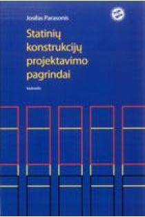 Statinių konstrukcijų projektavimo pagrindai | Josifas Parasonis