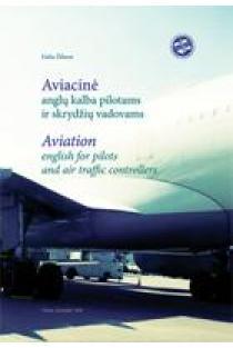 Aviacinė anglų kalba pilotams ir skrydžių vadovams | Dalia Žilienė