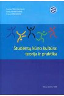 Studentų kūno kultūra: teorija ir praktika | Povilas Tamošauskas, Valda Morkūnienė, Daiva Višinskienė