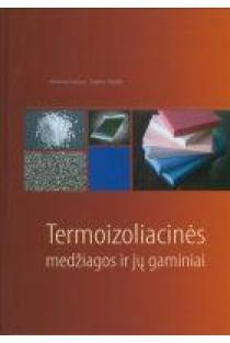 Termoizoliacinės medžiagos ir jų gaminiai | A. Gailius, S. Vėjelis
