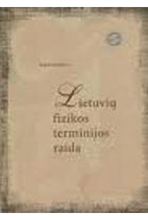 Lietuvių fizikos terminijos raida | A.Kaulakienė