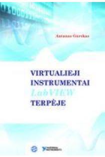 Virtualieji instrumentai LabVIEW terpėje | Antanas Gurskas