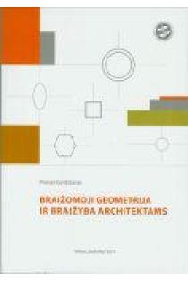 Braižomoji geometrija ir braižyba architektams | Pranas Gerdžiūnas