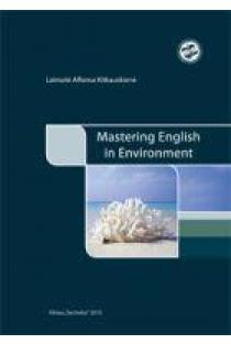 Mastering English in Environment: Educational Book (anglų k.) | L. A. Kitkauskienė