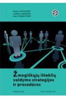 Žmogiškųjų išteklių valdymo strategijos ir procedūros | Renata Korsakienė, Liudmila Lobanova, Asta Stankevičienė