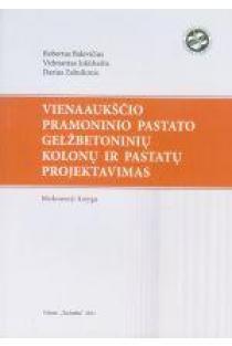 Vienaaukščio pramoninio pastato gelžbetoninių kolonų ir pastatų projektavimas | R. Balevičius, V. Jokūbaitis, D. Zabulionis