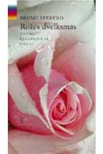 Rožės dvelksmas. Trumpi pasakojimai sielai | Bruno Ferrero
