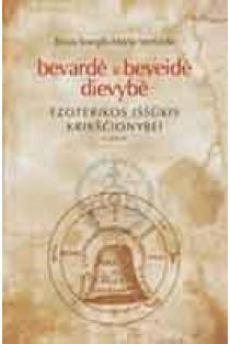 Bevardė ir beveidė dievybė. Ezoterikos iššūkis krikščionybei, II dalis | Tėvas Joseph-Marie Verlinde