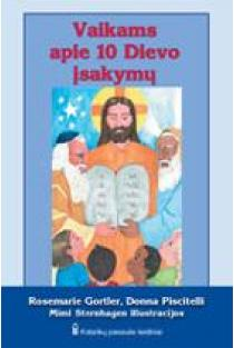 Vaikams apie 10 Dievo įsakymų | Rosemarie Gortler, Donna Piscitelli
