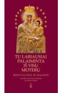 Tu labiausiai palaiminta iš visų moterų. Meditacijos ir maldos | Sud. Luigi Guglielmoni ir Fausto Negri