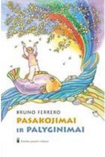 Pasakojimai ir palyginimai | Bruno Ferrero
