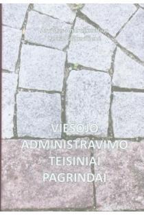 Viešojo administravimo teisiniai pagrindai | Arvydas Andruškevičius, Laura Paškevičienė