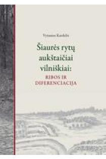 Šiaurės rytų aukštaičiai vilniškiai: ribos ir diferenciacija | Vytautas Kardelis