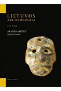 Lietuvos archeologija, I tomas. Akmens amžius | Algirdas Girininkas