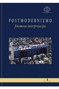 Postmodernizmo fenomeno interpretacijos | Sud. Antanas Andrijauskas