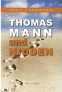 Thomas Mann und Nidden | Leonas Stepanauskas