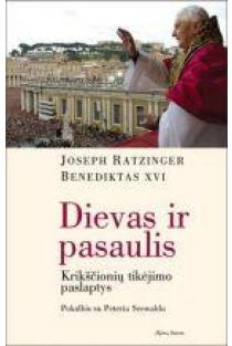 Dievas ir pasaulis | Joseph Ratzinger / Benediktas XVI
