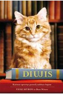 Diujis. Katinas, apvertęs pasaulį aukštyn kojom | Vicki Myron, Bret Witter