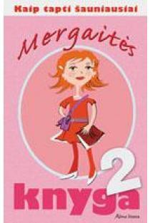 Mergaitės knyga 2. Kaip tapti šauniausiai | Sally Norton