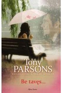 Be tavęs...   Tony Parsons