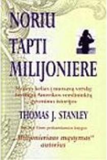 Noriu tapti milijoniere | Thomas J. Stanley