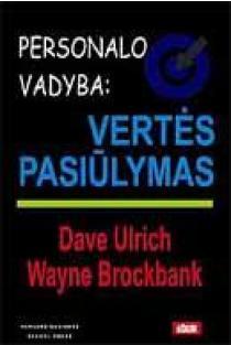 Personalo vadyba: vertės pasiūlymas   Dave Ulrich, Wayne Brockbank