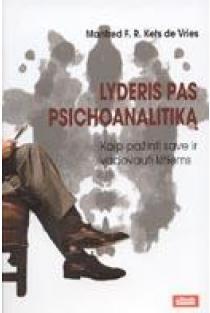 Lyderis pas psichoanalitiką. Kaip pažinti save ir vadovauti kitiems | Manfred F. R. Kets de Vries