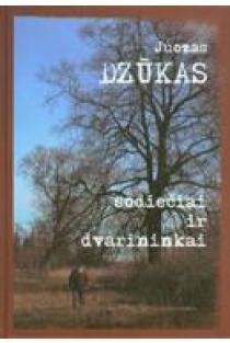 Sodiečiai ir dvarininkai | Juozas Dzūkas