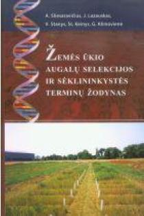 Žemės ūkio augalų selekcijos ir sėklininkystės terminų žodynas | A. Sliesaravičius, J. Lazauskas ir kt.