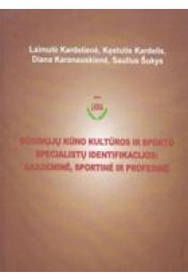 Būsimųjų kūno kultūros ir sporto specialistų identifikacijos: akademinė, sportinė ir profesinė | L. Kardelienė, K. Kardelis, D. Karanauskienė, S. Šukys