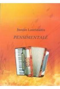 Pensimentalė. Lyrinės dainos (natos) | Juozas Laurinaitis