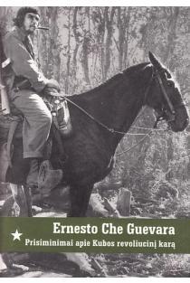 Prisiminimai apie Kubos revoliucinį karą | Ernesto Che Guevara