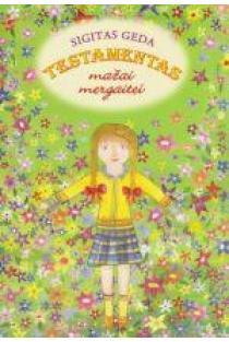 Testamentas mažai mergaitei | Sigitas Geda