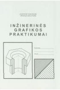 Inžinerinės grafikos praktikumai (3-oji laida) | Audronė Ramonienė, Virginija Bakutienė