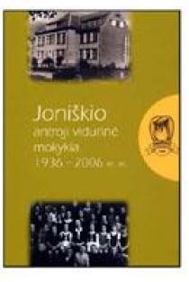 Joniškio antroji vidurinė mokykla 1936-2006 | V. Ališauskas