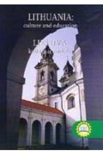 Lithuania: Culture and Education. Lietuva: kultūra ir mokslas | Lolita Nevidonskienė, Karolina Butkuvienė