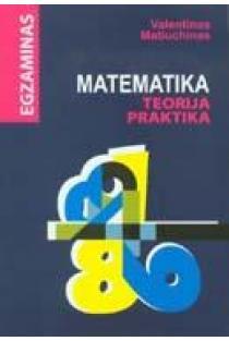 Matematika. Teorija. Praktika | Valentinas Matiuchinas