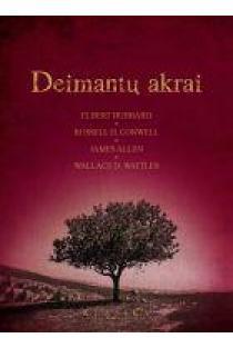 Deimantų akrai | Elbert Hubbard, Russell H. Conwell, James Allen, Wallace D. Wattles