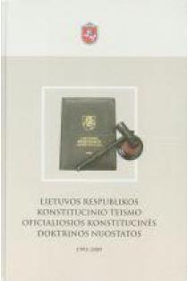 LRKT oficialiosios doktrinos nuostatos: 1993-2009 | Sud. Egidijus Jarašiūnas ir kt.