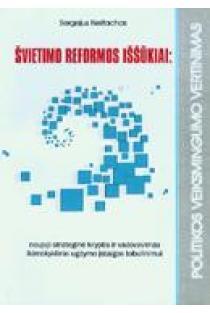 Švietimo reformos iššūkiai: naujoji strateginė kryptis ir vadovavimas ikimokyklinio ugdymo įstaigos tobulinimui | Sergejus Neifachas