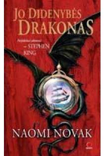 Jo Didenybės drakonas | Naomi Novik